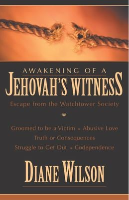 Awakening of a Jehovah's Witness: Escape from the Watchtower Society 9781573929424