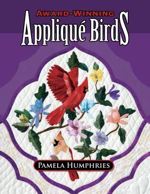 Award-Winning Applique Birds 9781574329438