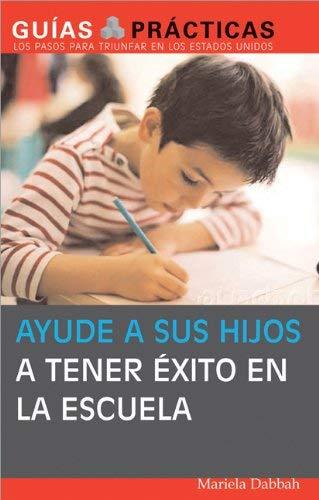 Ayude a Sus Hijos a Tener Exito En La Escuela 9781572486751