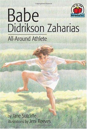 Babe Didrikson Zaharias: All-Around Athlete - Sutcliffe, Jane / Reeves, Jeni