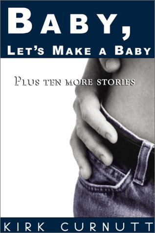 Baby, Let's Make a Baby: Plus Ten More Stories 9781579660369