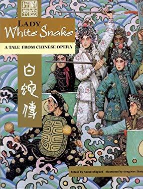 Bach Xa Co Nuong: Truyen Co Tich Trong Tuong Hat Trung Hoa = Lady White Snake 9781572270756