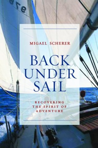 Back Under Sail Back Under Sail: Recovering the Spirit of Adventure Recovering the Spirit of Adventure