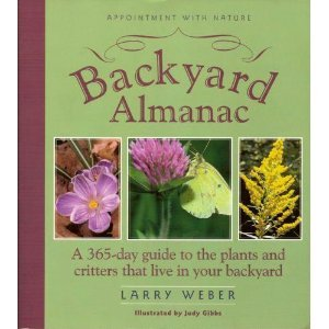 Backyard Almanac: A 365-Day Guide to the Plants and Critters That Live in Your Backyard... 9781570250712