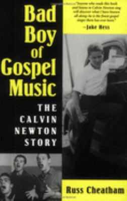 Bad Boy of Gospel Music: The Calvin Newton Story 9781578065530