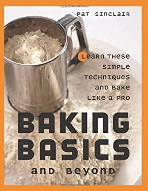 Baking Basics and Beyond 9781572840829