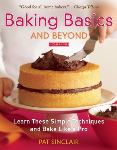 Baking Basics and Beyond: Learn These Simple Techniques and Bake Like a Pro 9781572841260