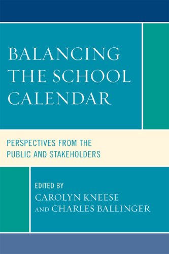 Balancing the School Calendar: Perspectives from the Public and Stakeholders 9781578868797