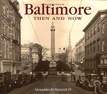 Baltimore Then and Now 9781571456885