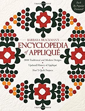 Barbara Brackman's Encyclopedia of Applique: 2000 Traditional and Modern Designs, Updated History of Applique: New! 5 Quilt Projects 9781571206510