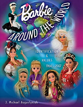 Barbie Doll Around the World 1964-2007: Identification & Values 9781574325300