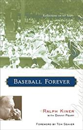 Baseball Forever: Reflections on 60 Years in the Game 7071685