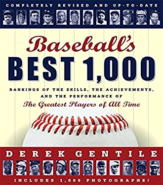 Baseball's Best 1,000: Rankings of the Skills, the Achievements and the Performance of the Greatest Players of All Time 9781579129088