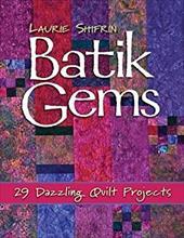 Batik Gems: 29 Dazzling Quilt Projects 7059563