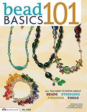 Bead Basics 101: All You Need to Know about Beads 9781574215922