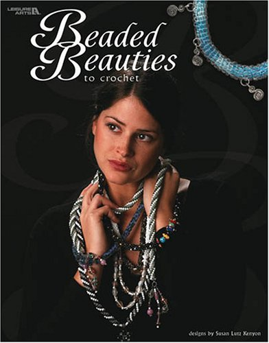 Beaded Beauties to Crochet (Leisure Arts #3656) 9781574868210