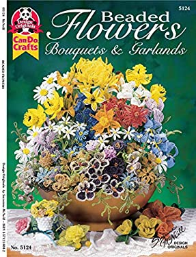 Beaded Flowers: Bouquets and Garlands