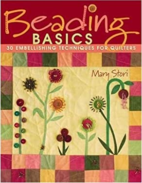 Beading Basics: 30 Embellishing Techniques for Quilters 9781571202376