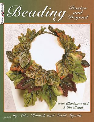 Beading Basics and Beyond: With Charlottes and 3-Cut Beads 9781574213324