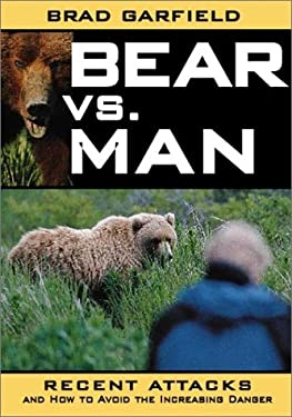 Bear Vs. Man: Recent Attacks and How to Avoid the Increasing Danger 9781572233966