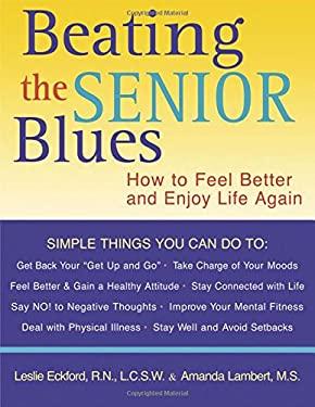 Beating the Senior Blues 9781572242722