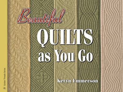 Beautiful Quilts as You Go 9781574328905