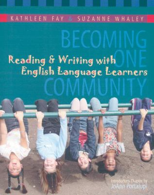 Becoming One Community: Reading & Writing with English Language Learners 9781571103680