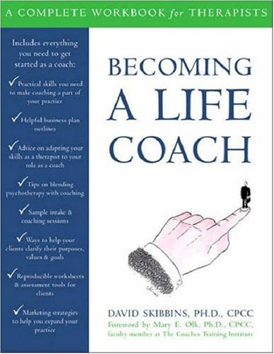 Becoming a Life Coach: A Complete Workbook for Therapists 9781572245006