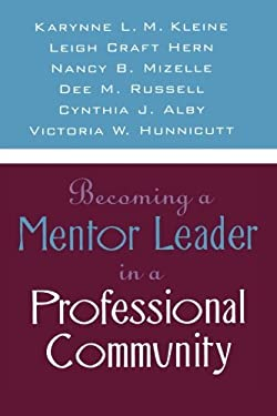 Becoming a Mentor Leader in a Professional Community 9781578860654