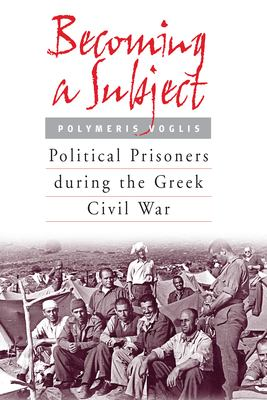 Becoming a Subject: Political Prisoners in the Creek Civil War, 1945-1950 9781571813084