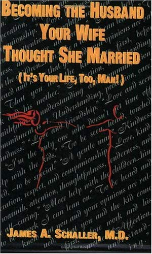Becoming the Husband Your Wife Thought She Married: It's Your Life, Too, Man 9781577330592