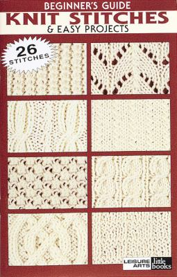 Beginner Guide to Knit Stitches & Easy Projects (Leisure Arts #75003) 9781574869477