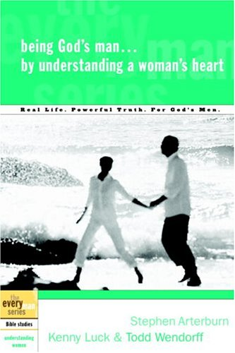 Being God's Man by Understanding a Woman's Heart 9781578569175