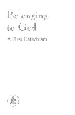 Belonging to God: A First Catechism 9781571530363