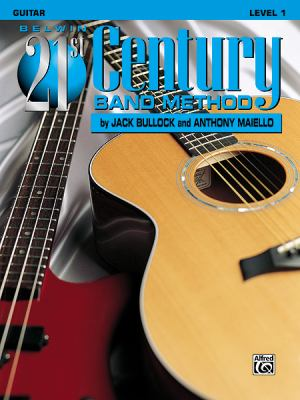 Belwin 21st Century Band Method, Level 1: Guitar 9781576234419