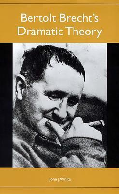 Bertolt Brecht's Dramatic Theory 9781571130761