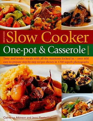 Best-Ever Slow Cooker One-Pot & Casserole Cookbook