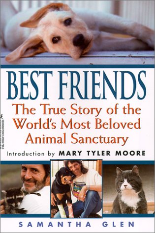 Best Friends: The True Story of the World's Most Beloved Animal Sanctuary 9781575667355