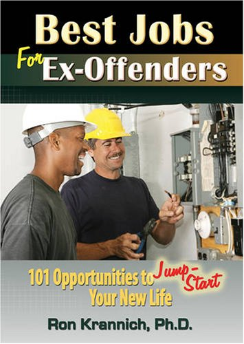 Best Jobs for Ex-Offenders: 101 Opportunities to Jump-Start Your New Life 9781570232848