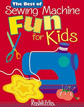 Best of Sewing Machine Fun for Kids 9781571202543