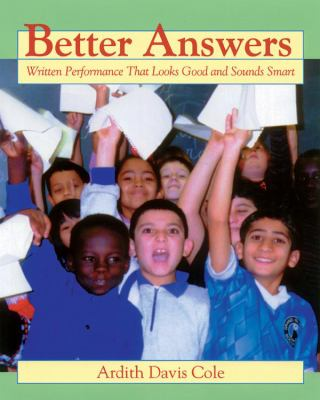 Better Answers: Written Performance That Looks Good and Sounds Smart 9781571103413