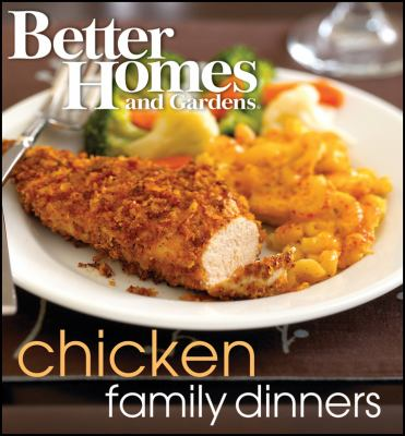 Better Homes and Gardens Chicken Family Dinners 9781572156906