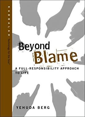 Beyond Blame: A Full-Responsibility Approach to Life 9781571895455