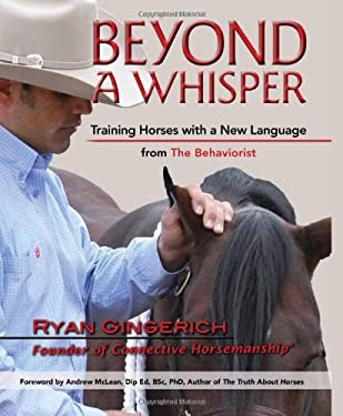 Beyond a Whisper: Training Horses with a New Language from the Behaviorist 9781570764295