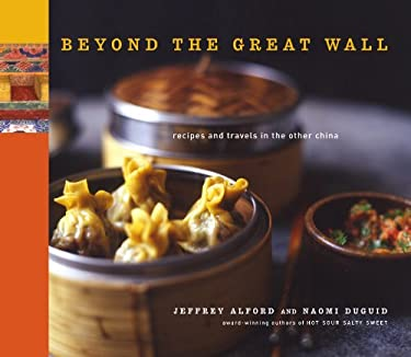 Beyond the Great Wall: Recipes and Travels in the Other China 9781579653019