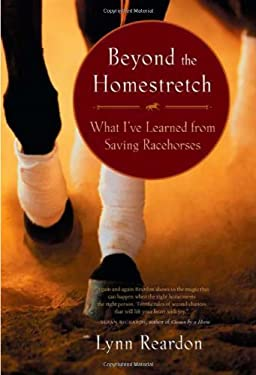 Beyond the Homestretch: What I've Learned from Saving Racehorses 9781577316473