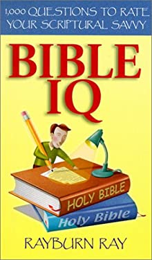 Bible IQ: 1,000 Questions to Rate Your Scriptural Savvy 9781577488378