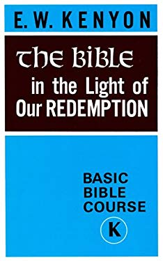 Bible in Light of Our Redempti: 9781577700166