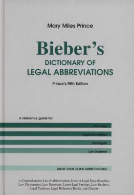 Bieber's Dictionary of Legal Abbreviations: Prince's Fifth Edition 9781575884080