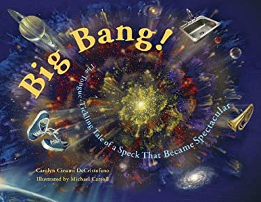 Big Bang!: The Tongue-Tickling Tale of a Speck That Became Spectacular 9781570916182